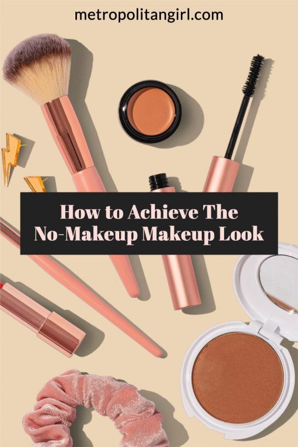 The No-Makeup Makeup Look
